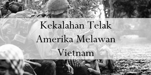 Kekalahan Telak Amerika Melawan Vietnam