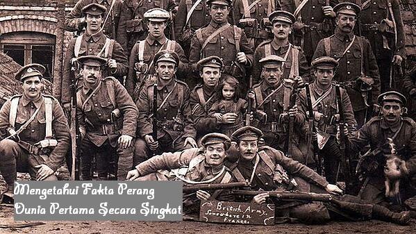 Mengetahui Fakta Perang Dunia Pertama Secara Singkat